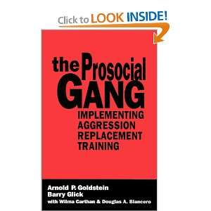 The Prosocial Gang Implementing Aggression Replacement