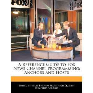 A Reference Guide to Fox News Channel Programming: Anchors