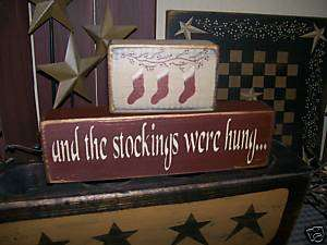 PRIMITIVE CHRISTMAS BLOCK SIGN~~STOCKINGS WERE HUNG~~