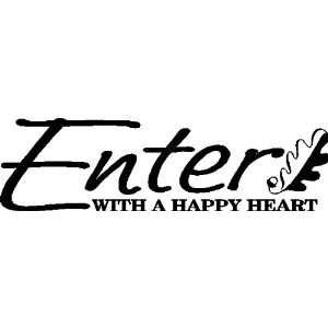 Enter with a happy heartWall Quotes Sayings Lettering Words Decals