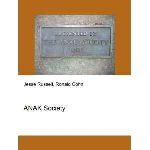 ANAK Society: Ronald Cohn Jesse Russell:  Books