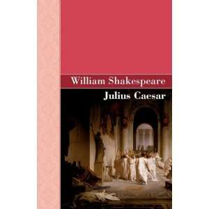 Julius Caesar (9781605125756) William Shakespeare Books