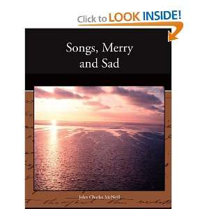 Songs, Merry and Sad (9781438524412): John Charles McNeill: Books