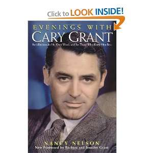 Evenings With Cary Grant Recollections in His Own Words