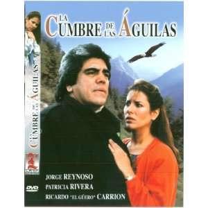 La Cumbre De Las Aguilas: Jorge Reynoso, Patricia Rivera