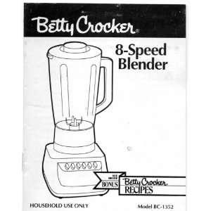 Betty Crocker 8 Speed Blender Model BC 1352 Instruction Book