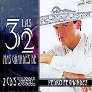 32 Mas Grandes De Pedro Fernandez Music