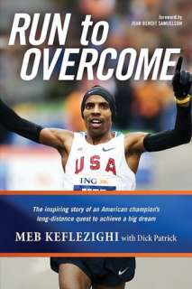 Run to Overcome The Inspiring Story of an American Champions Long