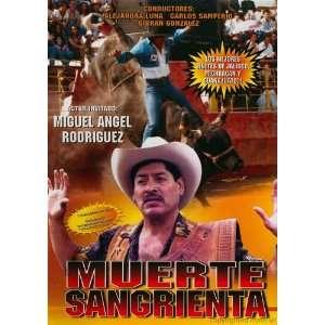 Muerte Sangrienta Miguel Angel Rodriguez Movies & TV