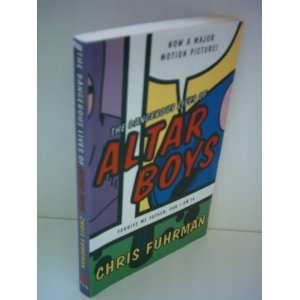 The Dangerous Lives of Altar Boys: Chris Fuhrman: Books