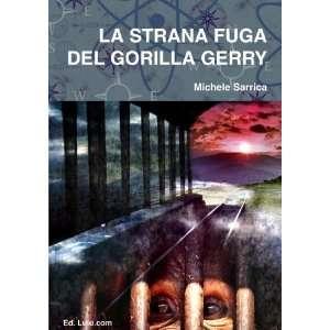 LA STRANA FUGA DEL GORILLA GERRY (Italian Edition