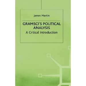 Gramscis Political Analysis : A Critical Introduction