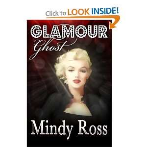 Glamour Ghost (9781468169454): Ms Mindy J. Ross: Books