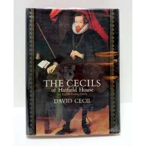 The Cecils of Hatfield House, An English ruling family David Cecil