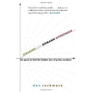 Stalking the Riemann Hypothesis: The Quest to Find the Hidden Law
