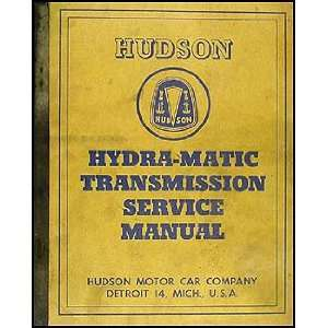 Hydra Matic Transmission Service Manual Original Hudson Essex Books