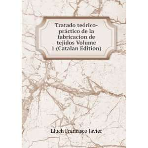de tejidos Volume 1 (Catalan Edition): Lluch Francisco Javier: Books