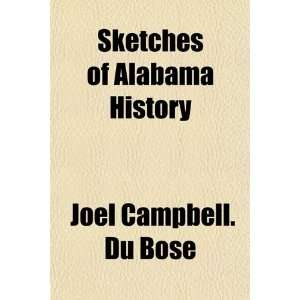 of Alabama History (9781154848557) Joel Campbell. Du Bose Books