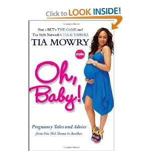 Oh, Baby!: Pregnancy Tales and Advice from One Hot Mama to