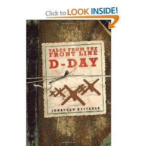 D Day (Tales from the Front Line) (9780715339152): Jonathan