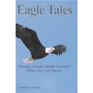 Eagle Tales (9780972770750): Joseph Clark: Books