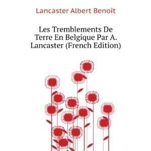 Les Tremblements De Terre En Belgique Par A. Lancaster