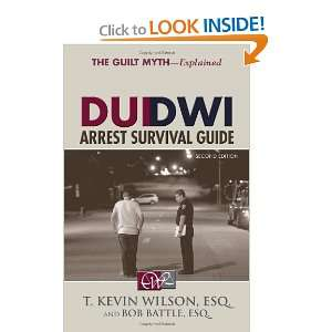 Guilt Myth (9781595713803): T. Kevin Wilson ESQ, Bob Battle ESQ: Books