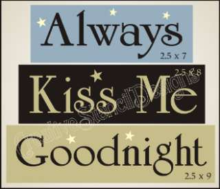 New Stencil Trio #T42 ~ Always Kiss Me Goodnight   paint your own