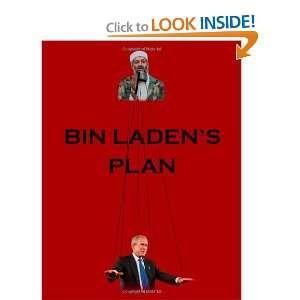 Bin Ladens Plan: The Project for the New Al Qaeda Century: David