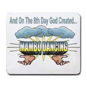 And On The 8th Day God Created MAMBO DANCING Mousepad