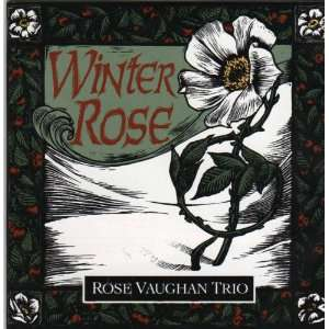 Winter Rose Rose Vaughan Trio Music
