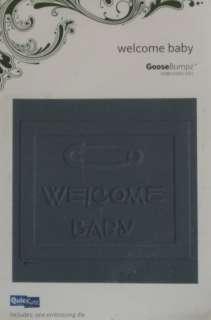new QuicKutz GooseBumpz Embossing WELCOME BABY GBR 007