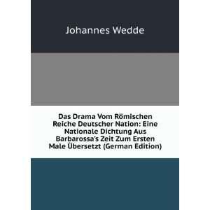 Zum Ersten Male Ã?bersetzt (German Edition) Johannes Wedde Books