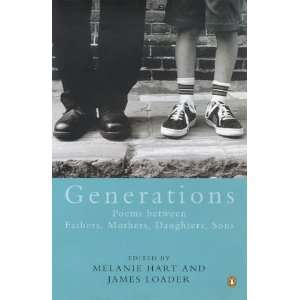 GENERATIONS : POEMS BETWEEN FATHERS MOTHERS DAUGHTERS SONS