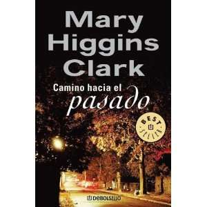 El Pasado (Spanish Edition) (9789875660168) Mary Higgins Clark Books