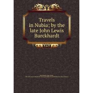 Travels in Nubia : by the late John Lewis Burckhardt
