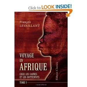 Voyage en Afrique chez les Cafres et les Hottentots: Revu