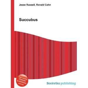 Succubus: Ronald Cohn Jesse Russell: Books