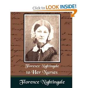 to Her Nurses Florence Nightingale 9781594625589  Books