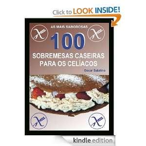 100 SOBREMESAS CASEIRAS PARA OS CELÍACOS (Portuguese Edition) OSCAR