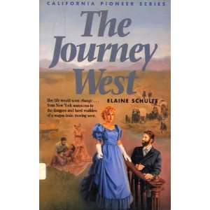 West (California Pioneer Series, Book 1) Elaine L. Schulte Books