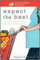 Expect the Best Your Guide to Healthy Eating Before, During, and