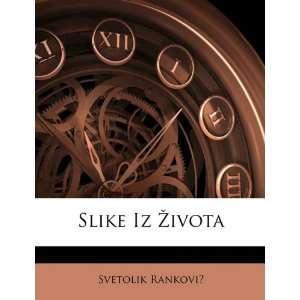 Slike Iz ivota (9781141663873) Svetolik Rankovi Books