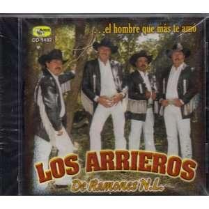 Arrieros De Ramones N.L. El Hombre Que Mas Te Amo HENSA 2004 Music