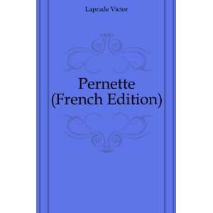 Pernette (French Edition) Laprade Victor Books