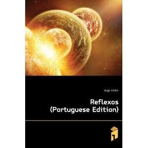 Reflexos (Portuguese Edition) Hugo Victor Books
