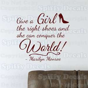 GIVE A GIRL SHOES CONQUER WORLD MARILYN MONROE Quote Vinyl Wall Decal
