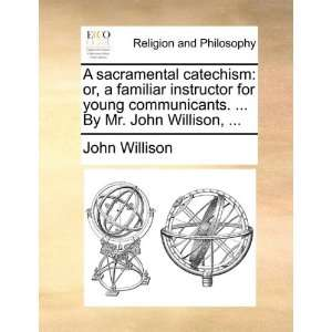 .  By Mr. John Willison,  (9781140819172): John Willison: Books
