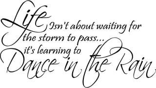 Dance in the Rain Vinyl Wall Art Decal Quote Sticker