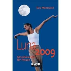 Luna 2009 (9783453236349) Eva Meerwein Books